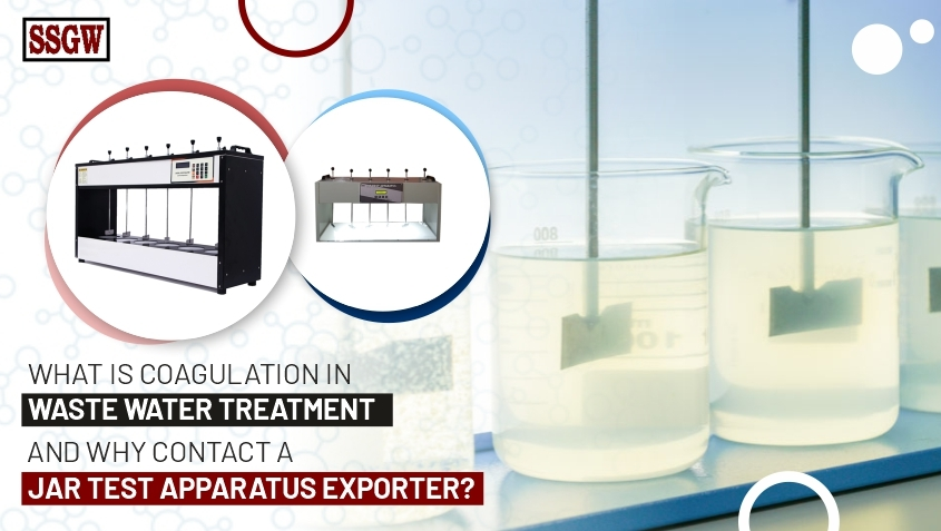 What Is Coagulation In Waste Water Treatment And Why Contact A Jar Test Apparatus Exporter?