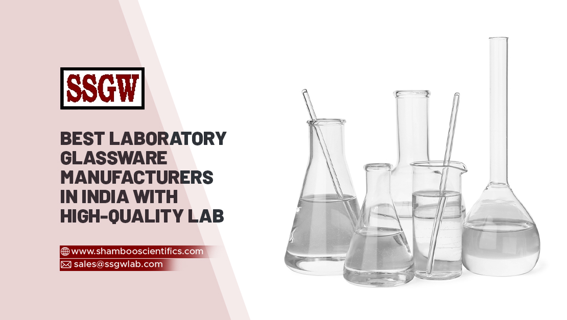 Best Laboratory Glassware Manufacturers in India with High-Quality Lab Equipment