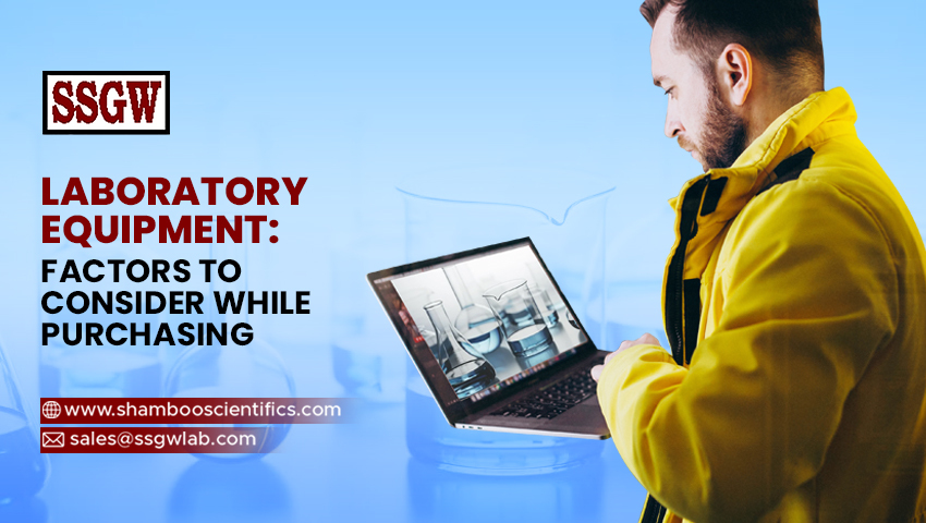 Laboratory Equipment: Factors to Consider While Purchasing